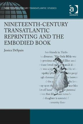Nineteenth-Century Transatlantic Reprinting and the Embodied Book: 1st Edition (Hardback) book cover