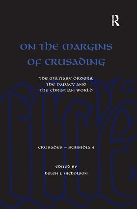 On the Margins of Crusading: The Military Orders, the Papacy and the Christian World (Hardback) book cover