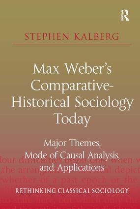 Max Weber's Comparative-Historical Sociology Today: Major Themes, Mode of Causal Analysis, and Applications (Paperback) book cover