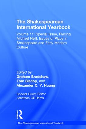 The Shakespearean International Yearbook: Volume 11: Special Issue, Placing Michael Neill. Issues of Place in Shakespeare and Early Modern Culture book cover