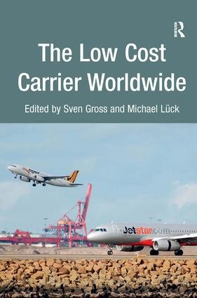 The Low Cost Carrier Worldwide: 1st Edition (Hardback) book cover