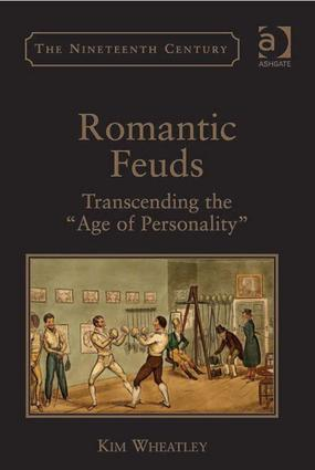 Romantic Feuds: Transcending the 'Age of Personality', 1st Edition (Hardback) book cover