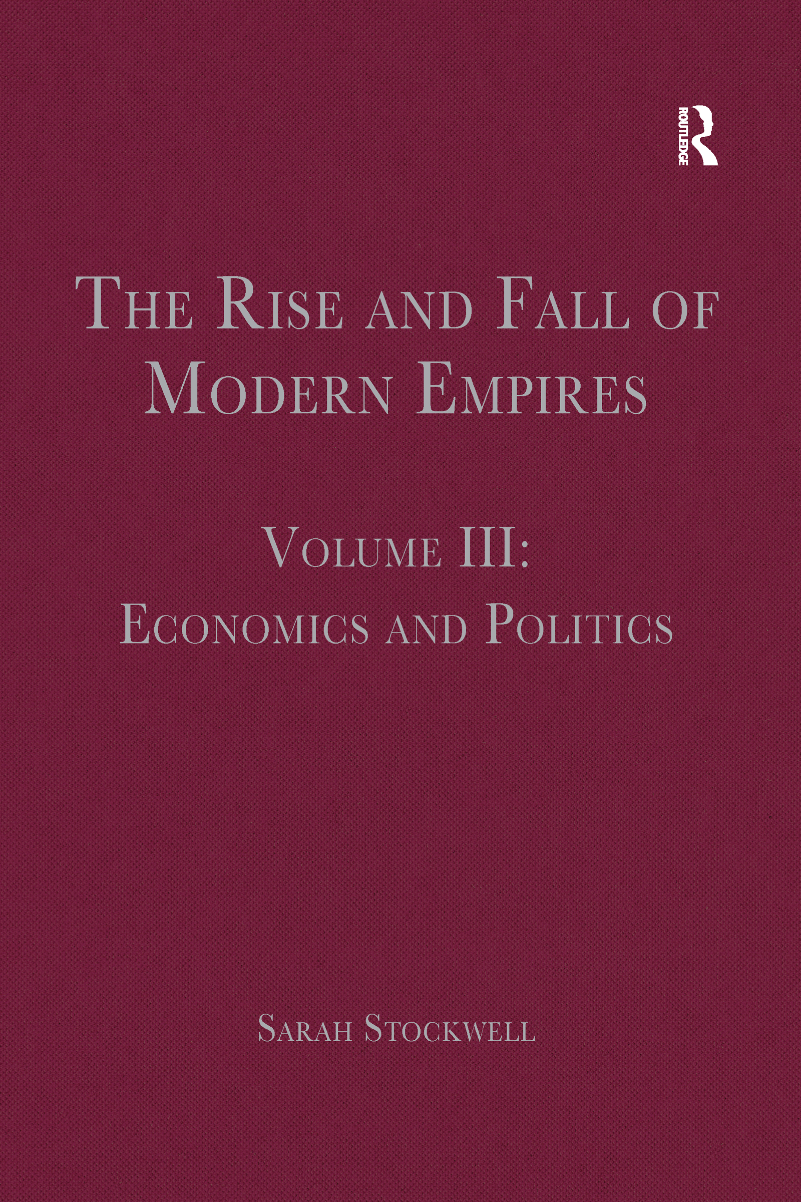 The Rise and Fall of Modern Empires, Volume III: Economics and Politics book cover