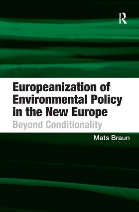 Europeanization of Environmental Policy in the New Europe: Beyond Conditionality, 1st Edition (Paperback) book cover