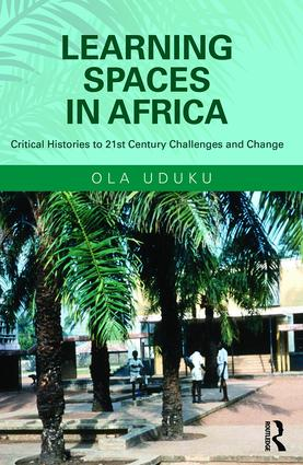 Learning Spaces in Africa: Critical Histories to 21st Century Challenges and Change book cover