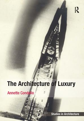 The Architecture of Luxury: 1st Edition (Hardback) book cover