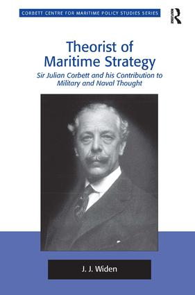 Theorist of Maritime Strategy: Sir Julian Corbett and his Contribution to Military and Naval Thought, 1st Edition (Paperback) book cover