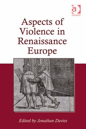 Aspects of Violence in Renaissance Europe (Hardback) book cover