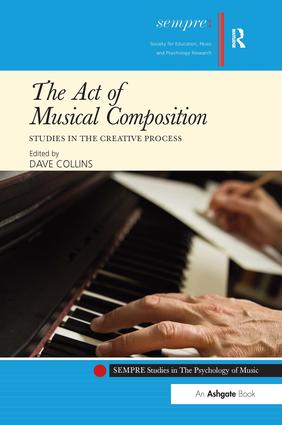 The Act of Musical Composition: Studies in the Creative Process (Hardback) book cover