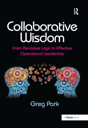 Collaborative Wisdom: From Pervasive Logic to Effective Operational Leadership book cover