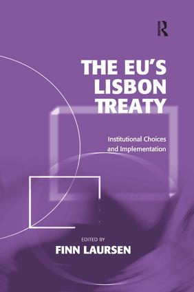 The EU's Lisbon Treaty: Institutional Choices and Implementation, 1st Edition (Hardback) book cover