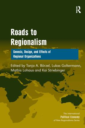 Roads to Regionalism: Genesis, Design, and Effects of Regional Organizations, 1st Edition (Hardback) book cover