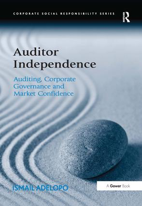 Auditor Independence: Auditing, Corporate Governance and Market Confidence, 1st Edition (Hardback) book cover