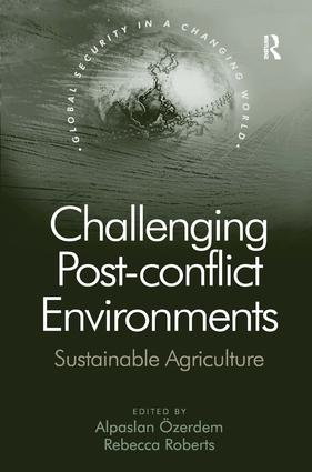 Challenging Post-conflict Environments: Sustainable Agriculture, 1st Edition (Paperback) book cover