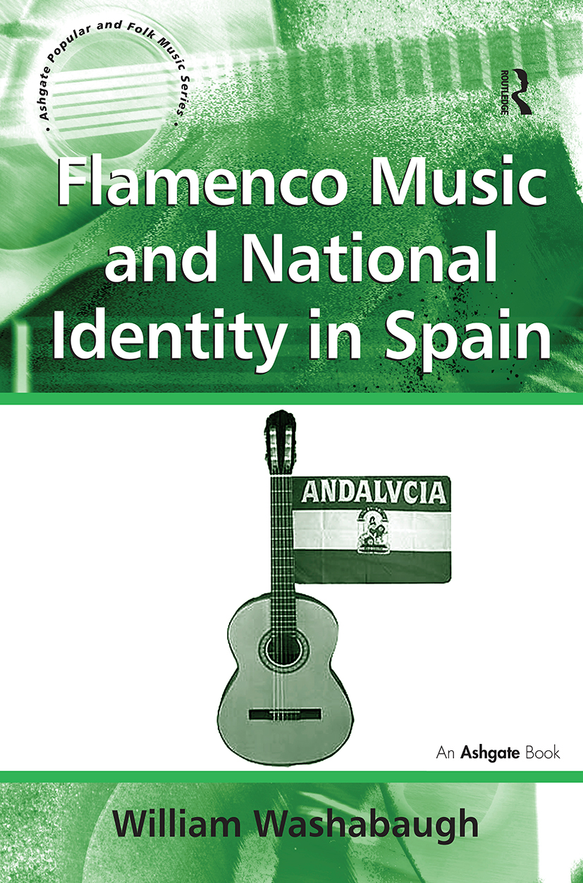 Flamenco Music and National Identity in Spain: 1st Edition (Hardback) book cover
