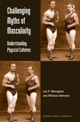Challenging Myths of Masculinity: Understanding Physical Cultures book cover
