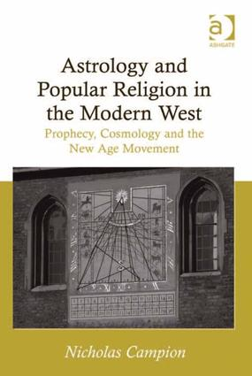 Astrology and Popular Religion in the Modern West: Prophecy, Cosmology and the New Age Movement, 1st Edition (Hardback) book cover