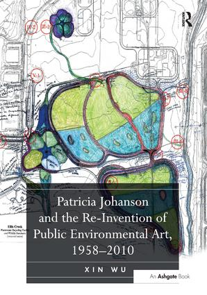 Patricia Johanson and the Re-Invention of Public Environmental Art, 1958–2010 (Hardback) book cover