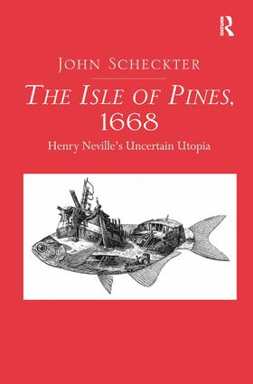 The Isle of Pines, 1668: Henry Neville's Uncertain Utopia, 1st Edition (Hardback) book cover