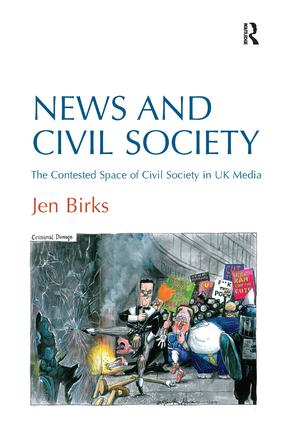 News and Civil Society: The Contested Space of Civil Society in UK Media book cover