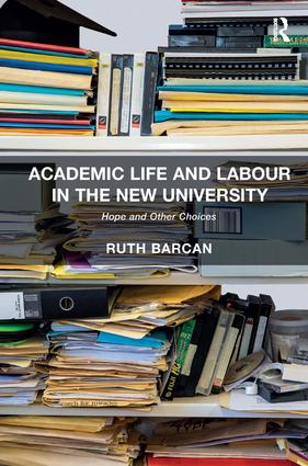Academic Life and Labour in the New University