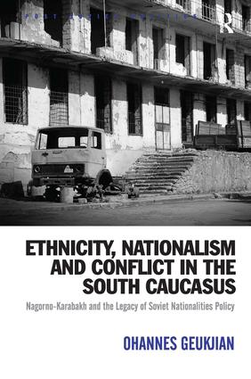 Ethnicity, Nationalism and Conflict in the South Caucasus: Nagorno-Karabakh and the Legacy of Soviet Nationalities Policy, 1st Edition (Hardback) book cover