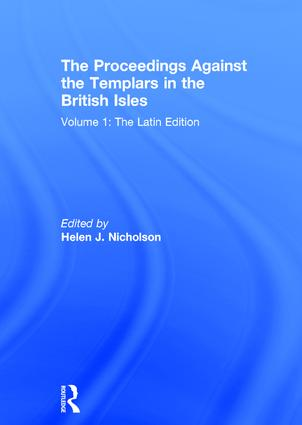 The Proceedings Against the Templars in the British Isles: Volume 1: The Latin Edition, 1st Edition (Hardback) book cover