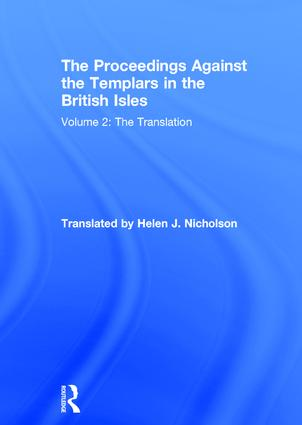 The Proceedings Against the Templars in the British Isles: Volume 2: The Translation, 1st Edition (Hardback) book cover