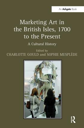 Marketing Art in the British Isles, 1700 to the Present: A Cultural History (Hardback) book cover