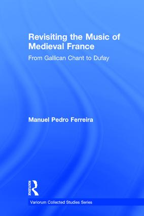 Revisiting the Music of Medieval France: From Gallican Chant to Dufay, 1st Edition (Hardback) book cover