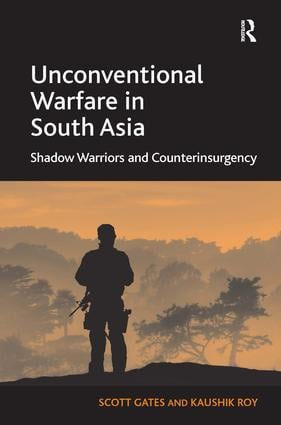 Unconventional Warfare in South Asia: Shadow Warriors and Counterinsurgency, 1st Edition (Paperback) book cover