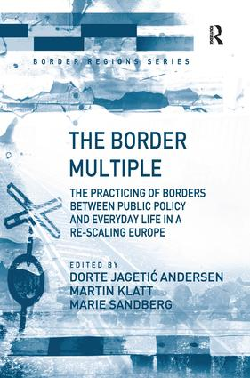 The Border Multiple: The Practicing of Borders between Public Policy and Everyday Life in a Re-scaling Europe book cover