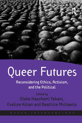 Queer Futures: Reconsidering Ethics, Activism, and the Political, 1st Edition (Hardback) book cover