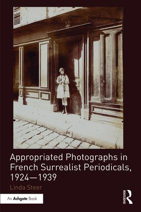 Appropriated Photographs in French Surrealist Periodicals, 1924–1939 book cover