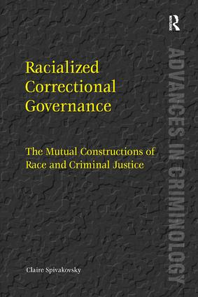 Racialized Correctional Governance: The Mutual Constructions of Race and Criminal Justice (Paperback) book cover