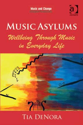 Music Asylums: Wellbeing Through Music in Everyday Life (Hardback) book cover