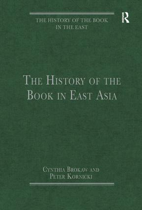 The History of the Book in East Asia: 1st Edition (Hardback) book cover