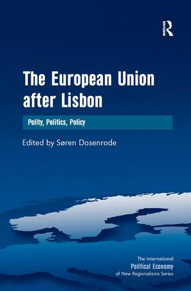 The European Union after Lisbon: Polity, Politics, Policy, 1st Edition (Hardback) book cover