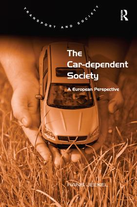 The Car-dependent Society: A European Perspective, 1st Edition (e-Book) book cover