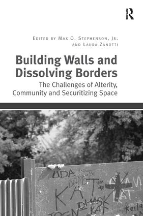 Building Walls and Dissolving Borders: The Challenges of Alterity, Community and Securitizing Space (Hardback) book cover
