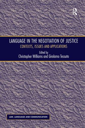Language in the Negotiation of Justice: Contexts, Issues and Applications book cover