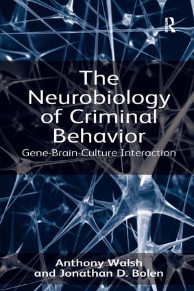 The Neurobiology of Criminal Behavior: Gene-Brain-Culture Interaction book cover