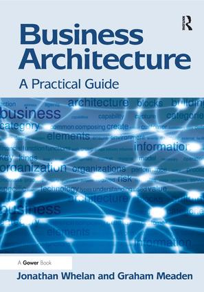 Business Architecture: A Practical Guide, 1st Edition (Hardback) book cover