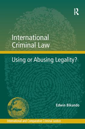 International Criminal Law: Using or Abusing Legality? book cover