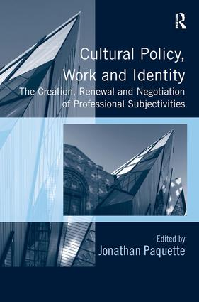 Cultural Policy, Work and Identity: The Creation, Renewal and Negotiation of Professional Subjectivities book cover