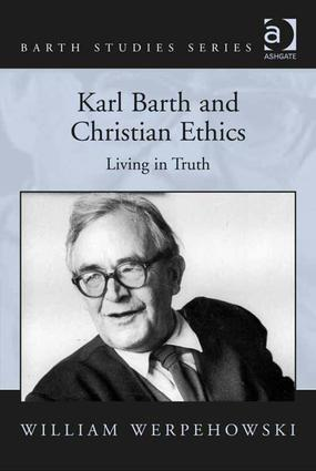 Karl Barth and Christian Ethics: Living in Truth book cover