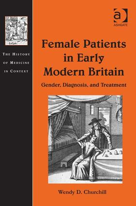 Female Patients in Early Modern Britain: Gender, Diagnosis, and Treatment, 1st Edition (Paperback) book cover