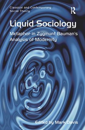 Liquid Sociology: Metaphor in Zygmunt Bauman's Analysis of Modernity (Hardback) book cover