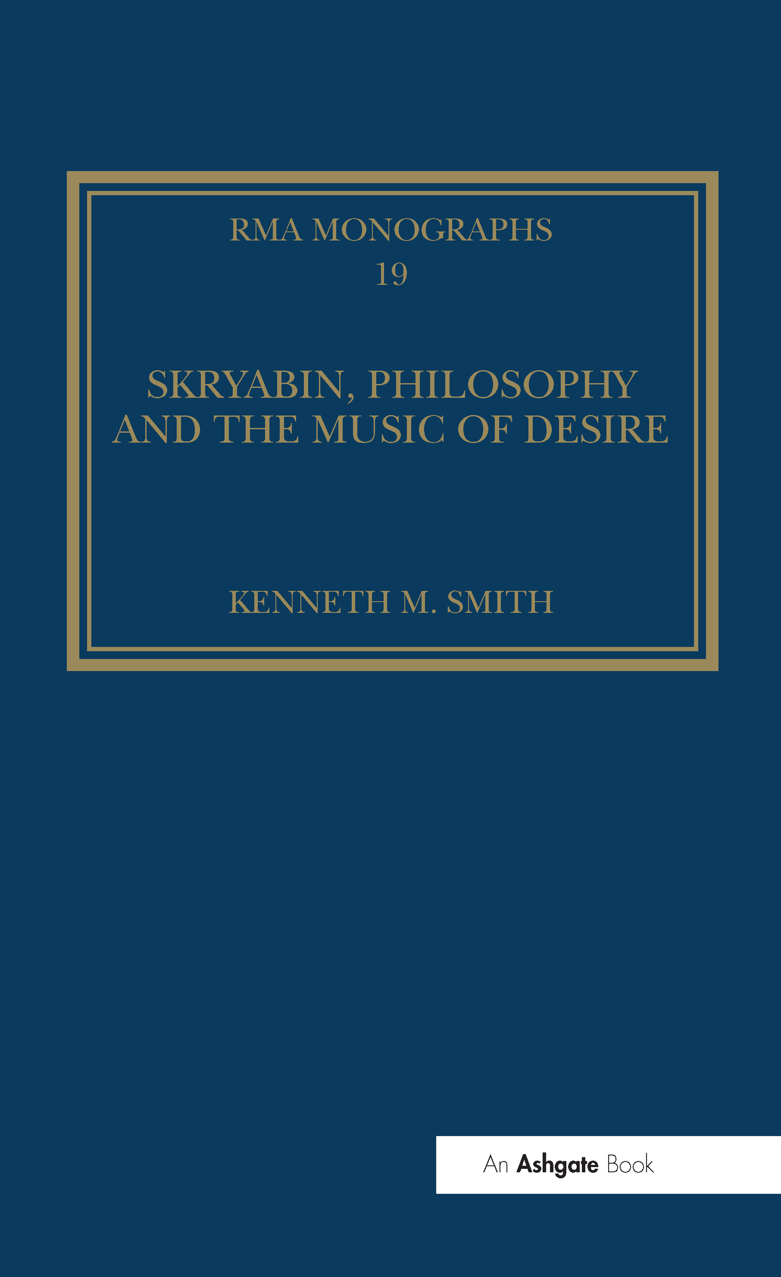 Skryabin, Philosophy and the Music of Desire: 1st Edition (Hardback) book cover