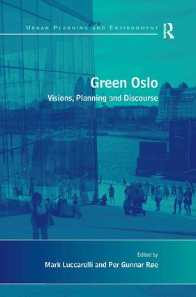 Green Oslo: Visions, Planning and Discourse, 1st Edition (Hardback) book cover